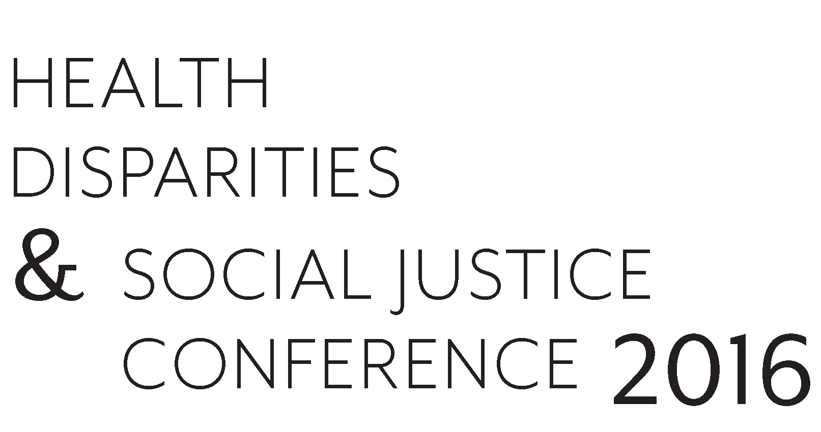 Health Disparities & Social Justice (HDSJ) Conference 2016