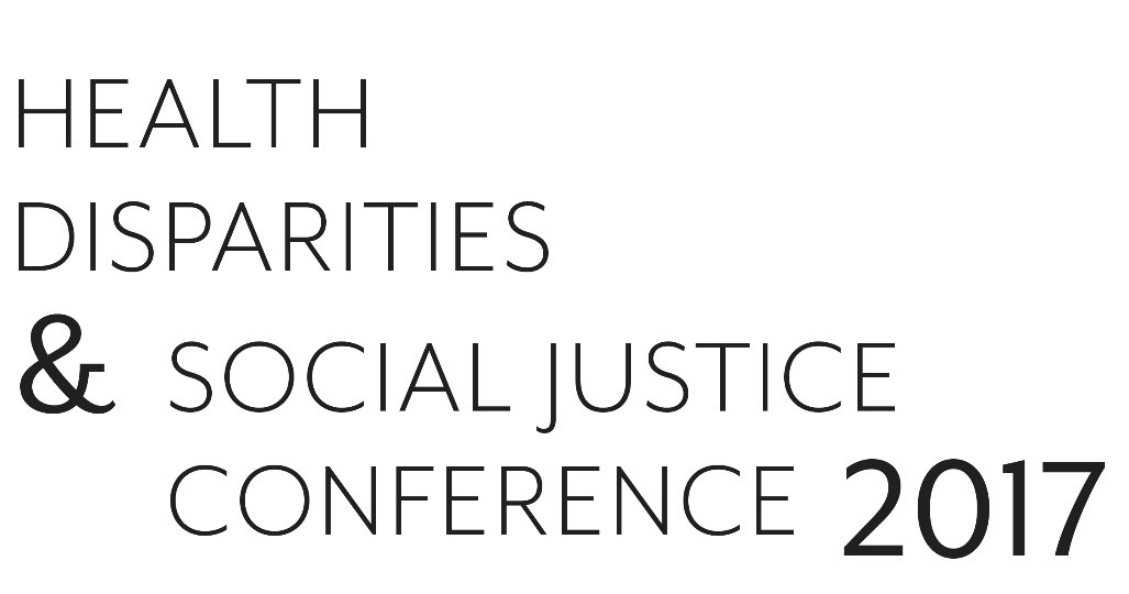 Health Disparities & Social Justice Conference 2017