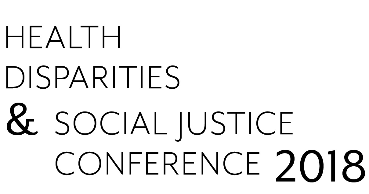 Health Disparities & Social Justice Conference 2018